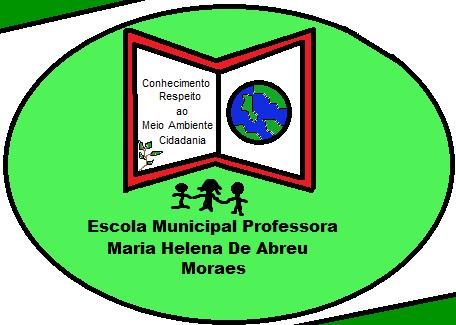 E. M. Profª Maria Helena Abreu Moraes