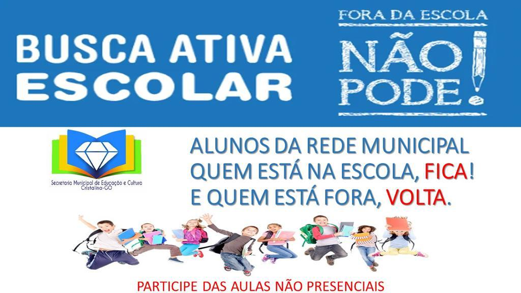 BUSCA ATIVA ESCOLAR – Fora da Escola NÃO PODE!