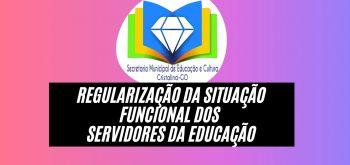 REGULARIZAÇÃO DA SITUAÇÃO FUNCIONAL DOS  SERVIDORES DA EDUCAÇÃO