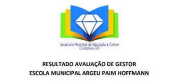 RESULTADO AVALIAÇÃO DE GESTOR ESCOLA MUNICIPAL ARGEL PAIM